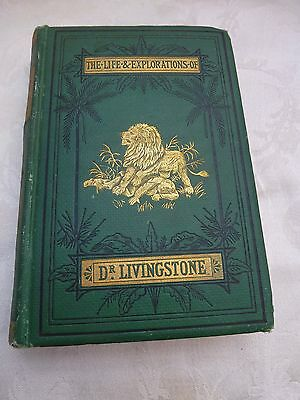 ANTIQUE BOOK, The Life and Explorations of Dr. Livingstone, 1875, illustrated