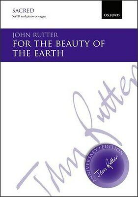 John Rutter: For The Beauty Of The Earth. SATB Sheet Music