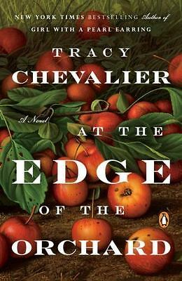 At the Edge of the Orchard by Tracy Chevalier (2017, Paperback)