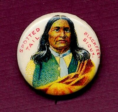 """1896 - American Pepsin Gum Co .- """"Spotted Tail - Blackfoot Sioux"""" Pinback"""