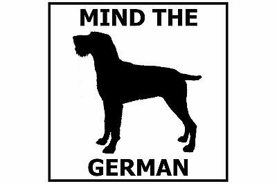 Mind the German Wire Haired Pointer - Gate/Door Ceramic Tile Sign