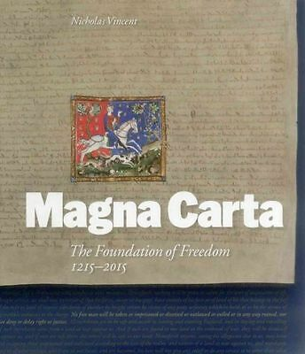 Magna Carta: The Foundation of Freedom 1215-2015, Vincent, Nicholas, New Book