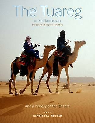 The Tuareg or Kel Tamasheq: The People Who Speak Tamasheq and a History of the S