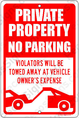 Private Property No Parking Violators Towed 8x12 Alum Sign Made in USA Red/Wht