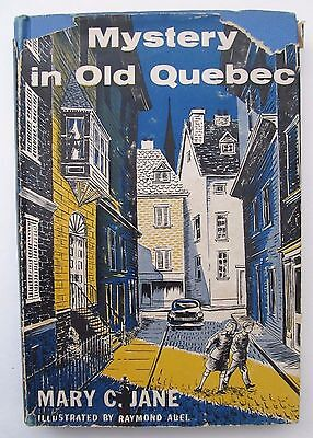 Mystery in Old Quebec by Mary C Jane 1956 Hardcover art by Ray Abel