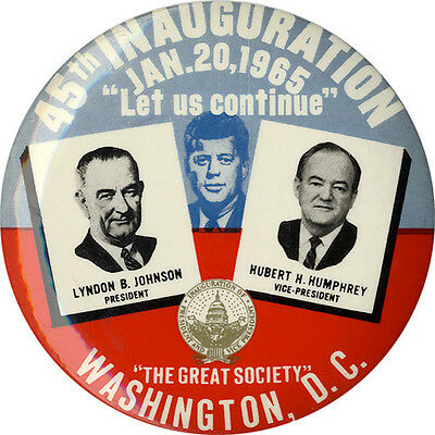 1965 Johnson Humphrey LET US CONTINUE Inauguration Button w/ Ghost of JFK (2344)