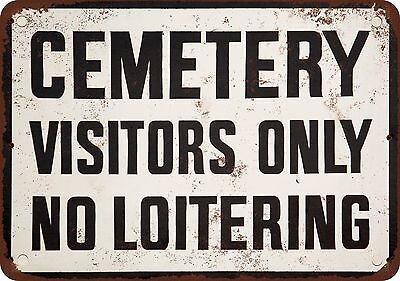 """7"""" x 10"""" Metal Sign - Cemetery Visitors Only No Loitering - Vintage Look Reprodu"""