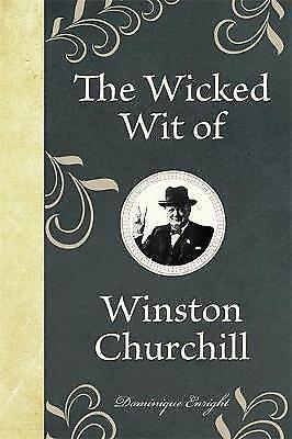The Wicked Wit of Winston Churchill (The Wicked Wit of series)-ExLibrary