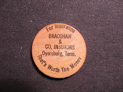 Dyersburg, Tennessee Wooden Nickel token - Bradshaw & Co. Insurors Wood Token T3
