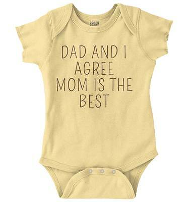 119494c20 Dad And I Agree Mom Is The Best Adorable Gift Newborn Romper Bodysuit For  Babies