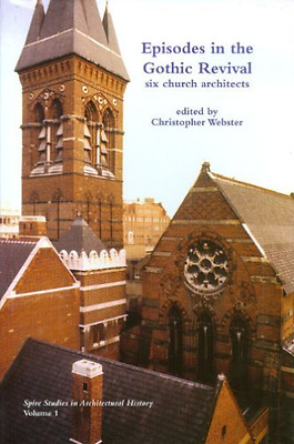 Christopher Webster-Episodes In The Gothic Revival  (UK IMPORT)  BOOK NEW