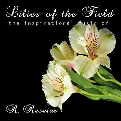 R. Resetar-Lilies of the Field  (US IMPORT)  CD NEW