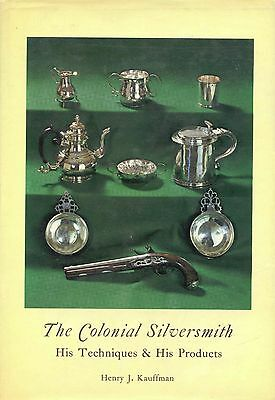Colonial Antique Silver - History Manufacturing Techniques / Scholarly Book