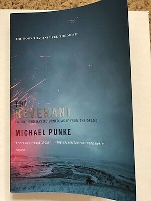 The Revenant : A Novel of Revenge by Michael Punke (2015, Paperback)