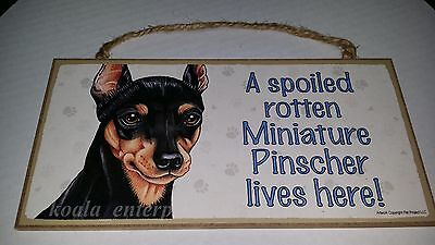 Miniature Pinscher Spoiled Rotten Min Pin Dog 5 x 10 Wood SIGN Plaque USA Made