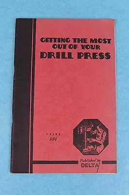 Vtg 1937 Delta Power Tools Getting The Most Out Of Your Drill Press Shop Manual