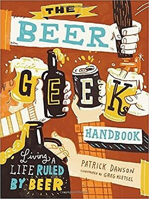 Beer Geek Handbook, The, Dawson, Patrick, New Book