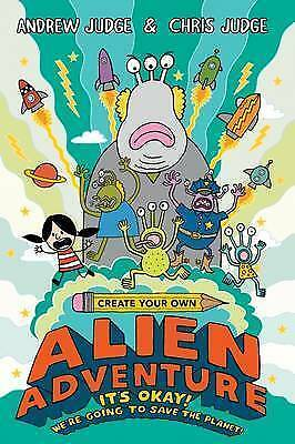 Create Your Own Alien Adventure! by Andrew Judge, Chris Judge-9781407158099