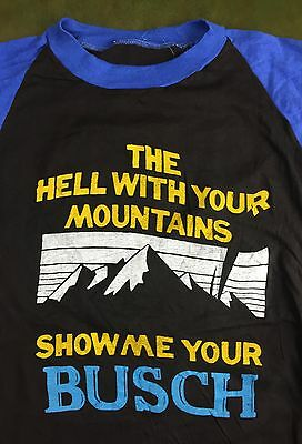 True Vintage 70s 80s Hell With Your Mountains Busch Beer Raglan Innuendo T-Shirt