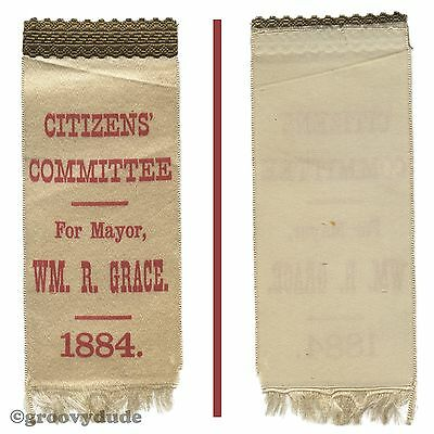 1884 Wm. William R. Grace New York For Mayor Citizens' Committee Campaign Ribbon