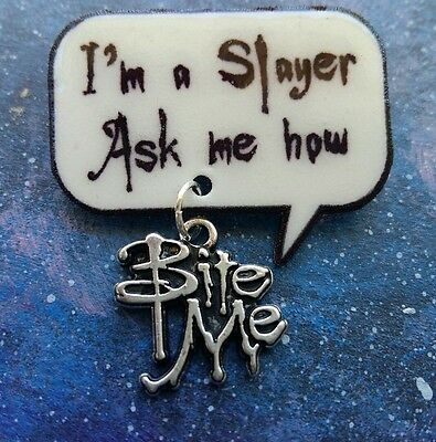 I'm a Slayer Ask me how quote badge/pin with bite me charm Buffy sarah m gellar
