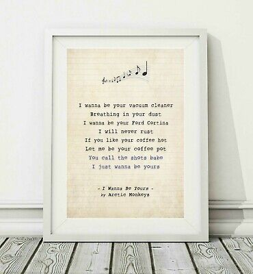 333 Arctic Monkeys - I Wanna Be Yours - Song Lyric Poster Print - Sizes A4 A3