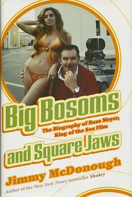 Russ Meyer - Big Bosoms & Square Jaws - The Biography Of Russ Meyer by Jimmy ...