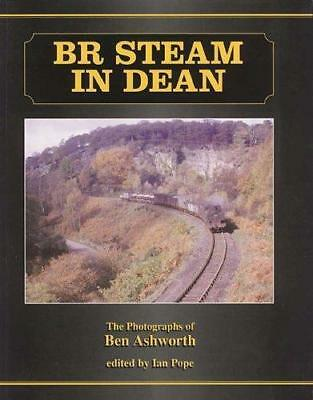 BR STEAM IN DEAN: The Photographs of Ben Ashworth ISBN 9781899889068