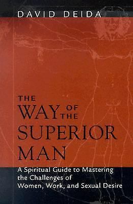 The Way of the Superior Man: A Spiritual Guide to Mastering the Challenges of Wo