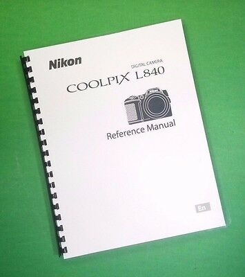 LASER PRINTED  Nikon L840 Coolpix Camera 176 Page Owners Manual Guide