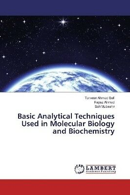 Tanveer Ahmad Sofi - Basic Analytical Techniques Used in Molecular Biology  NEU