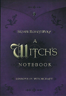 A Witch's Notebook Lessons in Witchcraft By Silver RavenWolf
