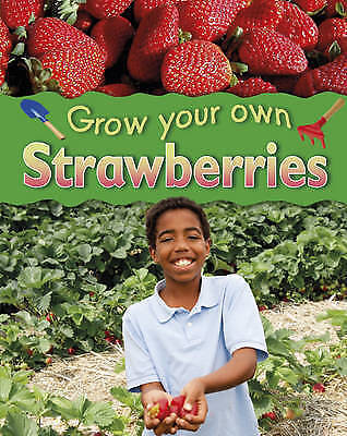 Strawberries (Grow Your Own)-ExLibrary