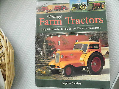 VINTAGE FARM TRACTORS The Ultimate Tribute to Classic Tractors -Ralph W. Sanders