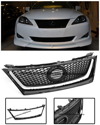 For 06-08 Lexus IS250 IS350 F Sport Style Front Hood Grille W/ Glossy Black Trim
