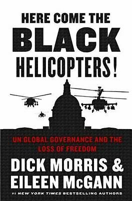 Here Come the Black Helicopters! by Dick Morris Hardcover Book (English)