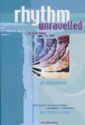 Rhythm Unravelled Book & Cd All Instruments