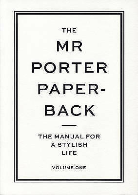 The Mr Porter Paperback: The Manual for a Stylish Life (Vol. 1)-ExLibrary