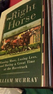 The Right Horse: How to Win More, Lose Less and Have a Great by William Murray …