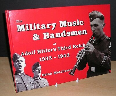 The Military Music & Bandsmen of AH's Third Reich 1933-1945 Reference Book #4