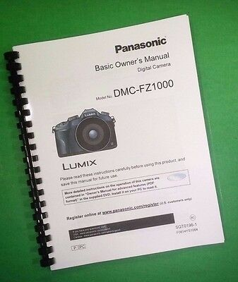 LASER PRINTED Panasonic DMC-FZ1000 Camera 96 Page Owners Manual Guide