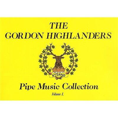 The Gordon Highlanders Pipe Music Collection Volume I. Bagpipes Sheet Music