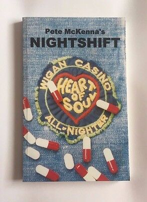 Pete Mckenna's Nightshift: Growing Up in and Around Wigan Casino Northern Soul
