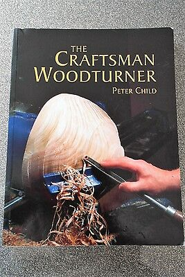 THE CRAFTSMAN WOOD TURNER By  Peter Child