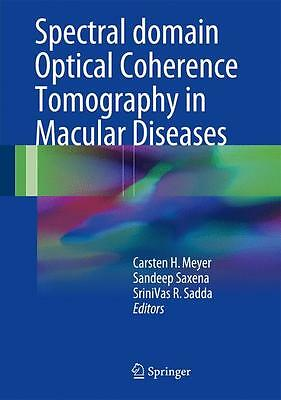 Spectral Domain Optical Coherence Tomography in Macular Diseases, Carsten H ...