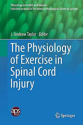 The Physiology of Exercise in Spinal Cord Injury, J. Andrew Taylor