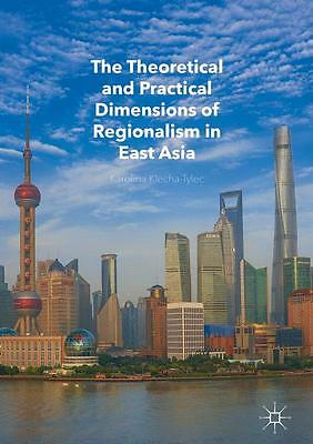 The Theoretical and Practical Dimensions of Regionalism in East Asia, Karol ...