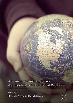 Advancing Interdisciplinary Approaches to International Relations, Patrick  ...