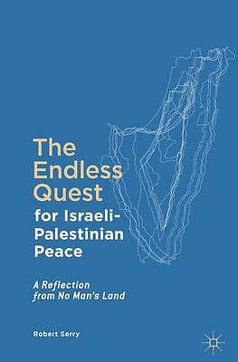 The Endless Quest for Israeli-Palestinian Peace, Robert Serry