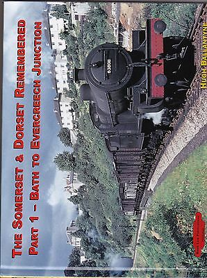THE SOMERSET & DORSET REMEMBERED Part 1 BATH to EVERCREECH JUNCTION VGood cond.
